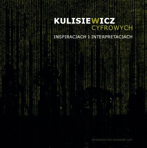 okładka Kulisiewicz w cyfrowych inspiracjach i interpretacjach, Książka | Gużniczak Maciej
