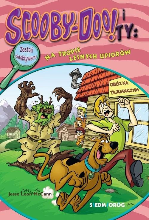 okładka Scooby-Doo! i Ty Na tropie leśnych upiorówksiążka |  | Jesse Leon  McCann