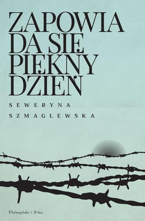okładka Zapowiada się piękny dzień, Książka | Seweryna Szmaglewska