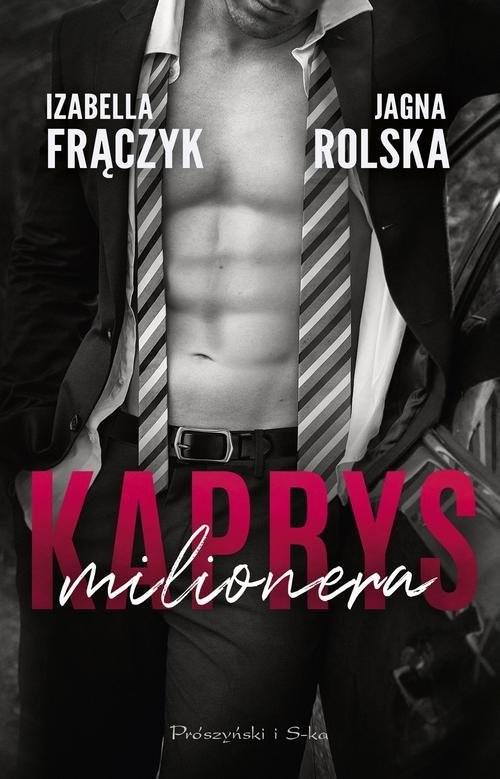 okładka Kaprys milionera, Książka | Izabella  Frączyk, Jagna Rolska
