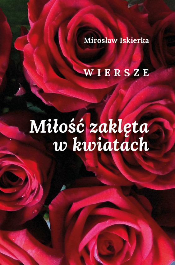 okładka Miłość zaklęta w kwiatach, Ebook | Mirosław Iskierka