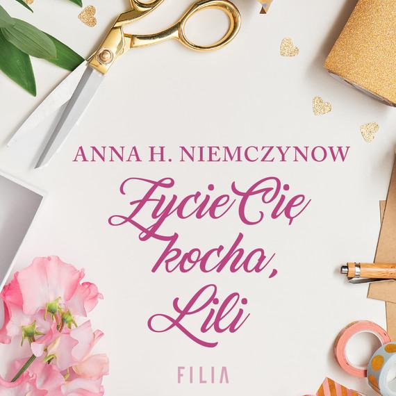 okładka Życie Cię kocha, Lili, Audiobook | Anna H. Niemczynow