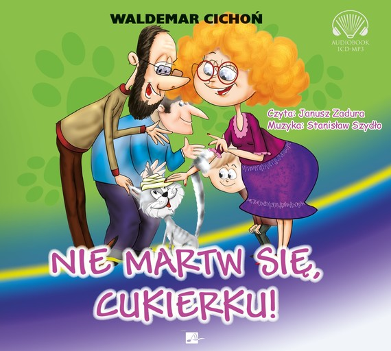 okładka Nie martw się, Cukierku!audiobook | MP3 | Waldemar Cichoń