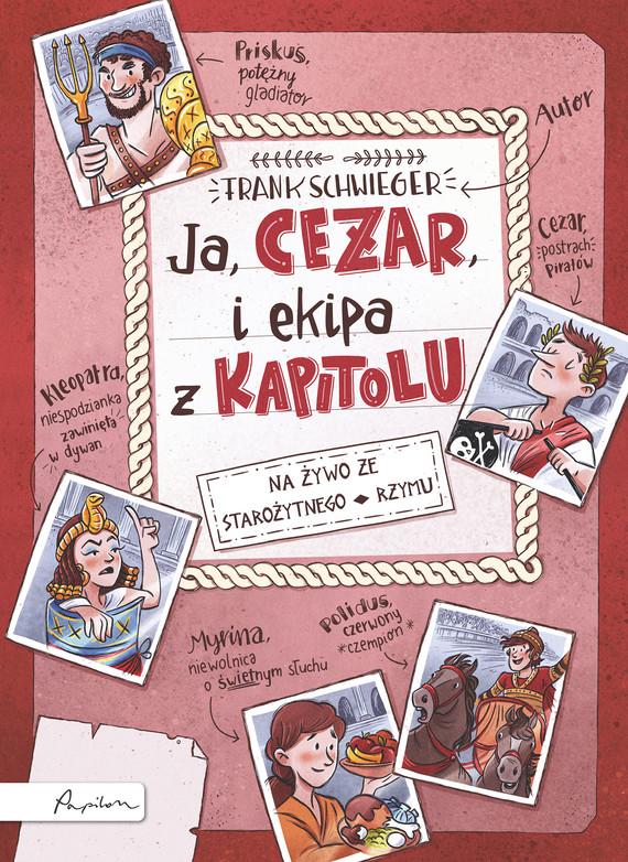 okładka Ja, Cezar, i ekipa z Kapitoluebook | epub, mobi | Schwieger Frank