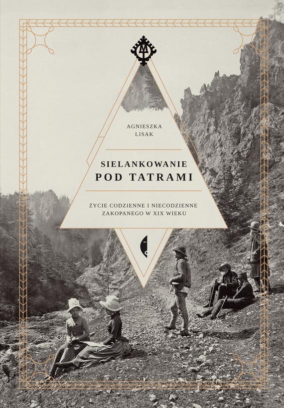 okładka Sielankowanie pod Tatrami, Ebook | Agnieszka Lisak