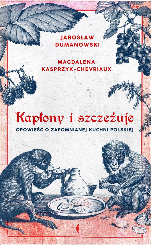 okładka Kapłony i szczeżuje, Ebook | Magdalena Kasprzyk-Chevriaux, Jarosław Dumanowski