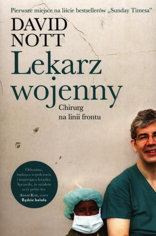 okładka Lekarz wojenny Chirurg na linii frontu, Książka | Nott David