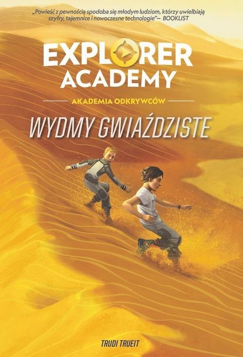 okładka Explorer Academy Tom 4 Wydmy gwiaździste, Książka | Trueit Trudi