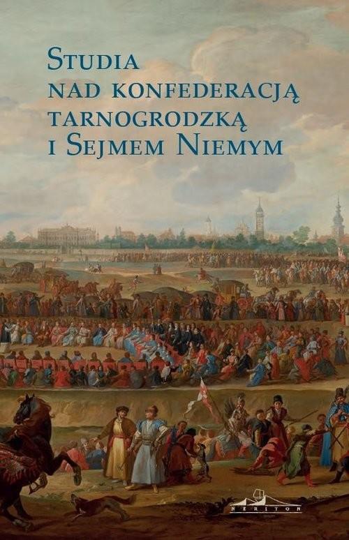 okładka Studia nad konfederacją tarnogrodzką i Sejmem Niemym, Książka | Praca Zbiorowa