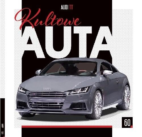 okładka Kultowe Auta.60  AUDI TT AUDI TT, Książka | Opracowanie zbiorowe