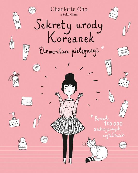 okładka Sekrety urody Koreanek. Elementarz pielęgnacji [wydanie 2020], Ebook | Charlotte Cho