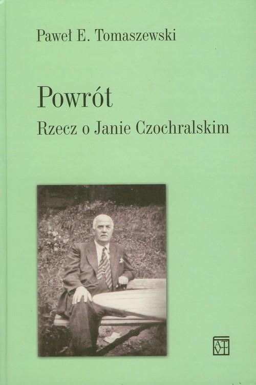 okładka Powrót Rzecz o Janie Czochralskim, Książka | Paweł E. Tomaszewski