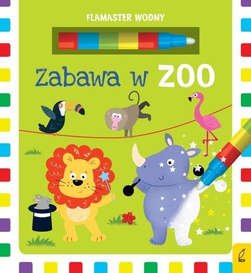 okładka Flamaster wodny Zabawa w zoo, Książka |