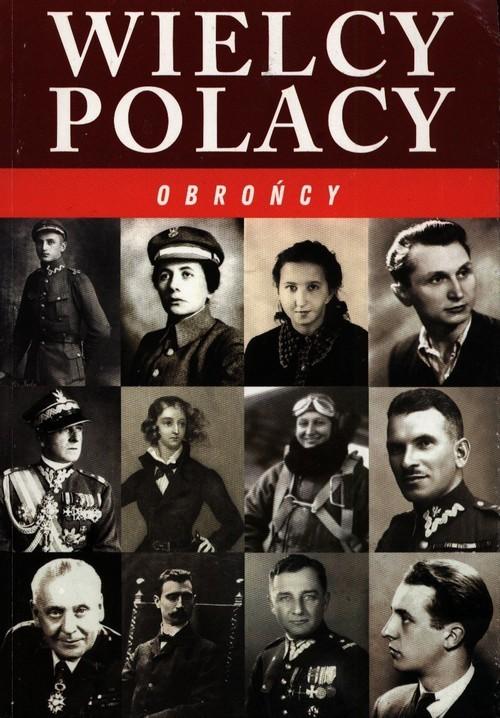 okładka Wielcy Polacy Obrońcy, Książka | Józefina Korpyś, Ireneusz Korpyś