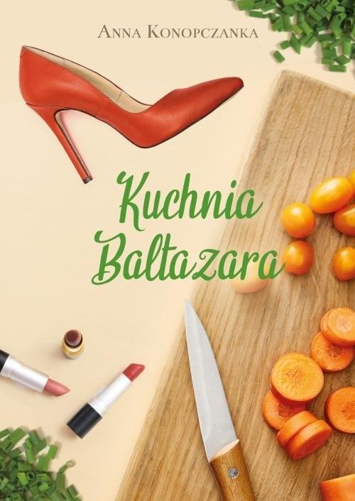 okładka Kuchnia Baltazara, Książka   Anna Konopczanka