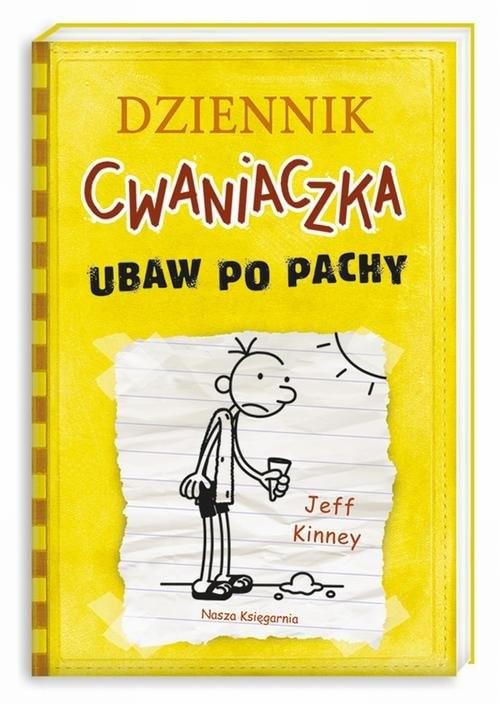 okładka Dziennik Cwaniaczka 4 Ubaw po pachy, Książka | Jeff Kinney