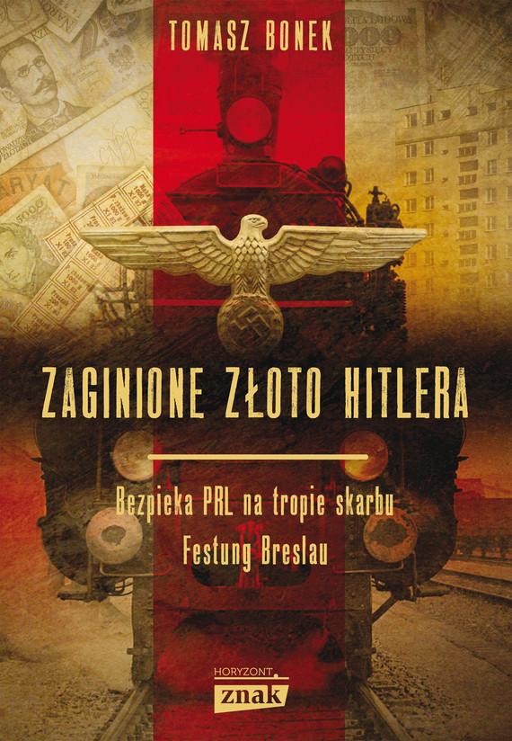 okładka Zaginione złoto Hitleraebook | epub, mobi | Tomasz Bonek