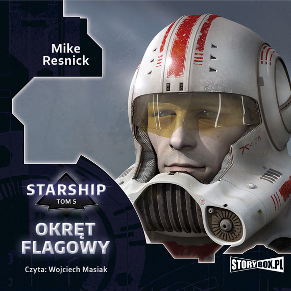 okładka Starship. Tom 5. Okręt flagowy, Audiobook | Mike Resnick
