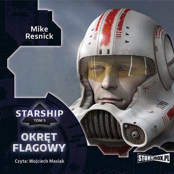 okładka Starship. Tom 5. Okręt flagowyaudiobook | MP3 | Mike Resnick