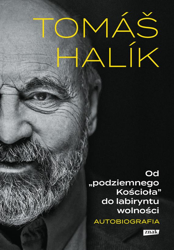 okładka Od podziemnego Kościoła do labiryntu wolności. Autobiografia, Ebook   Tomas Halik