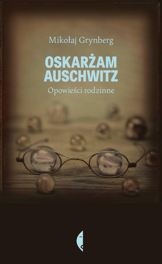 okładka Oskarżam Auschwitzebook | epub, mobi | Mikołaj Grynberg