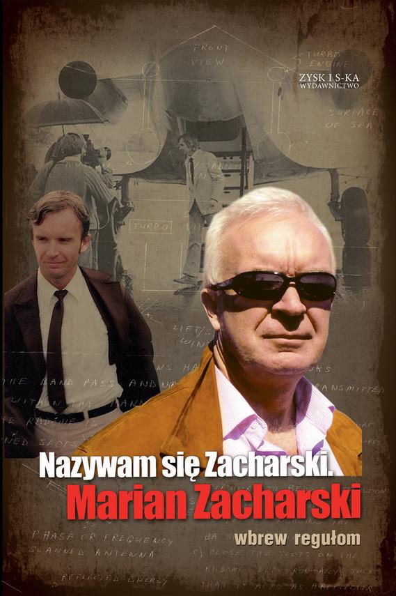 okładka Nazywam się Zacharski, Marian Zacharski. Wbrew regułom, Ebook   Marian Zacharski