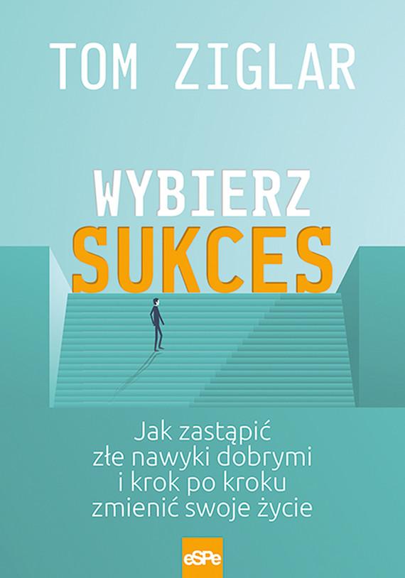 okładka Wybierz sukcesebook | epub, mobi | Tom Ziglar