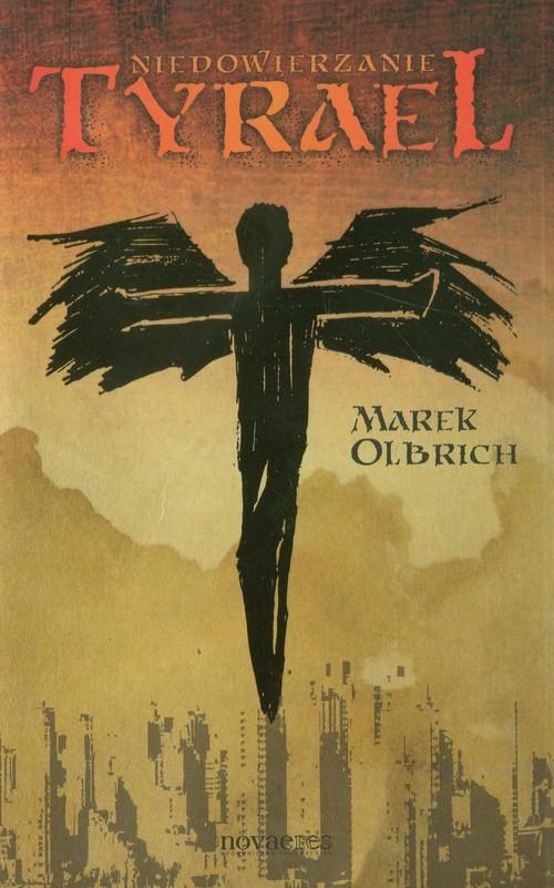okładka Tyrael Tom 1 Niedowierzanieksiążka |  | Olbrich Marek