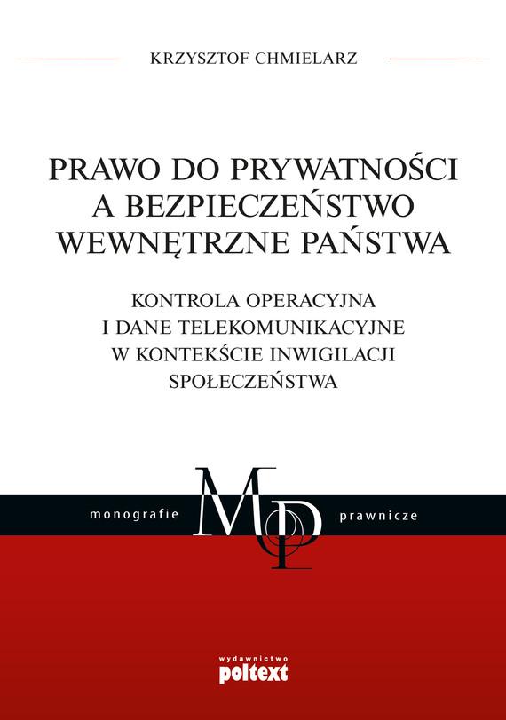 okładka Prawo do prywatności a bezpieczeństwo wewnętrzne państwa, Ebook   Krzysztof Chmielarz