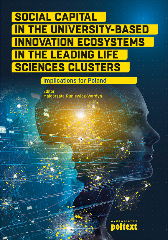 okładka Social Capital in the University-Based Innovation Ecosystems in the Leading Life-Science Clusters: Implications for Polandebook | epub, mobi | Małgorzata  Runiewicz-Wardyn