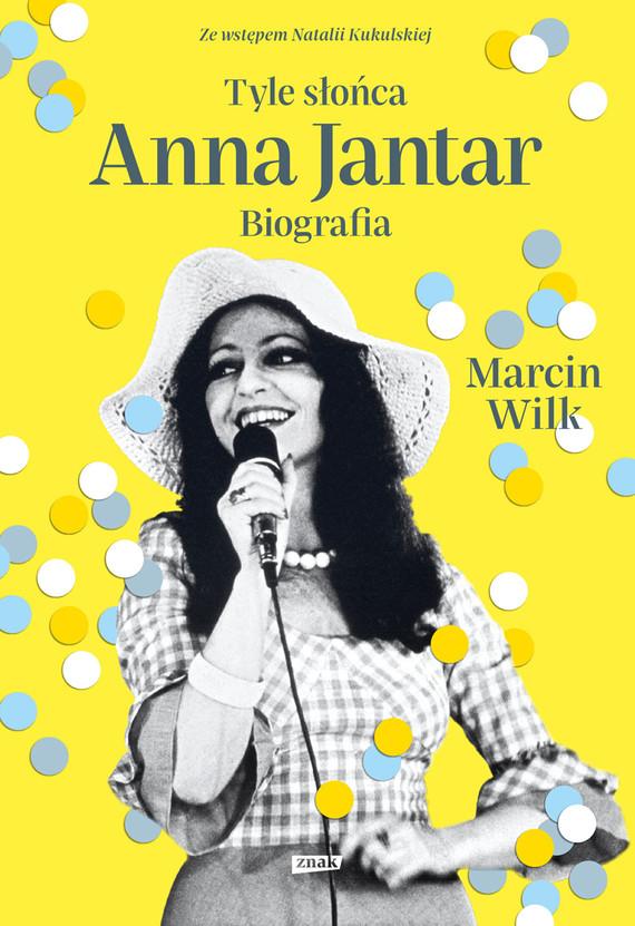 okładka Tyle słońca. Anna Jantar. Biografia (2020)ebook | epub, mobi | Marcin Wilk