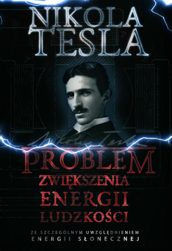 okładka Problem zwiększenia energii ludzkościebook   pdf   Nikola Tesla