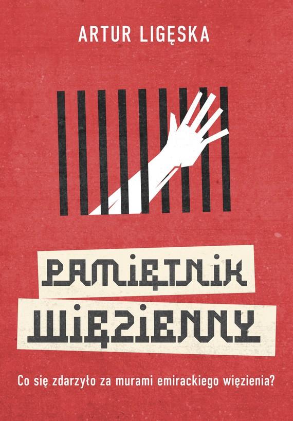 okładka Pamiętnik więzienny, Ebook   Artur  Ligęska
