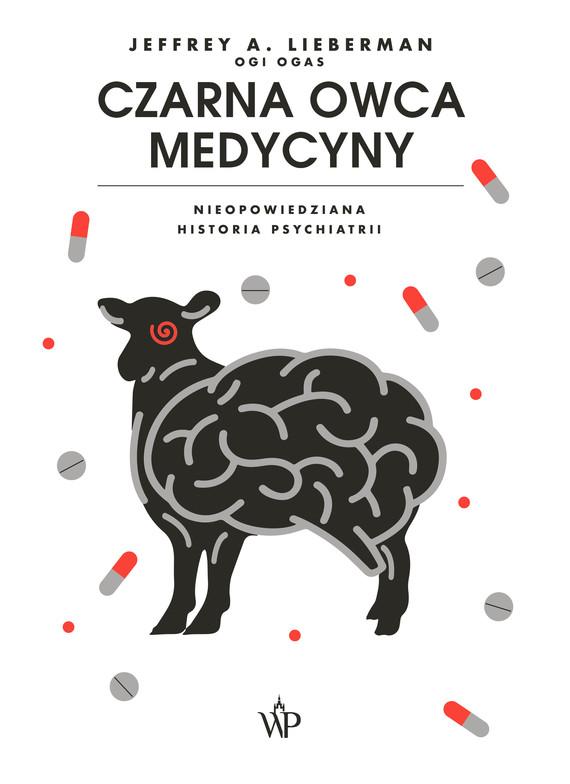 okładka Czarna owca medycyny. Nieopowiedziana historia psychiatrii, Ebook | Jeffrey A.  Lieberman