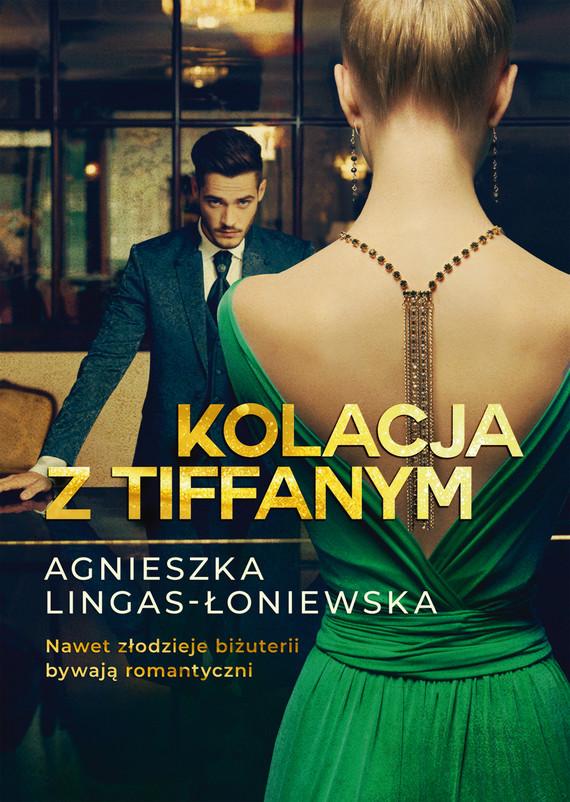 okładka Kolacja z Tiffanym, Ebook   Agnieszka Lingas-Łoniewska