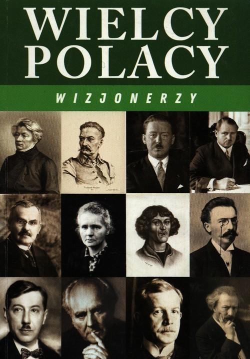 okładka Wielcy Polacy Wizjonerzy, Książka | Józefina Korpyś, Ireneusz Korpyś