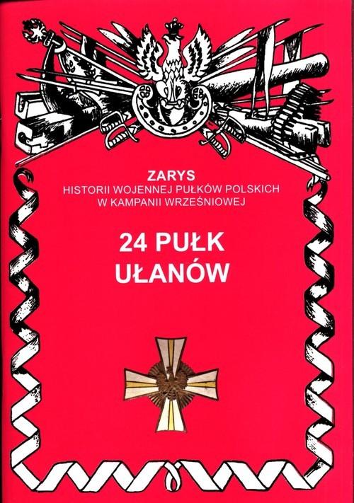 okładka 24 Pułk Ułanów, Książka | Jerzy S. Wojciechowski