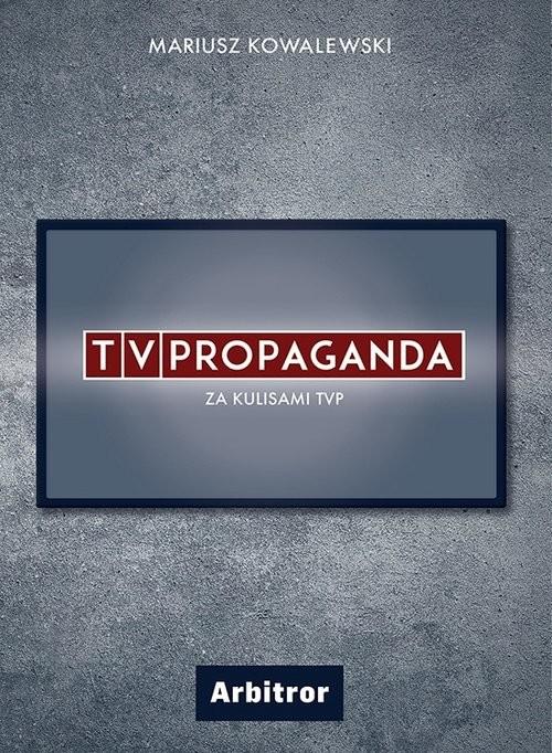 okładka TVPropaganda  Za kulisami TVPksiążka |  | Kowalewski Mariusz