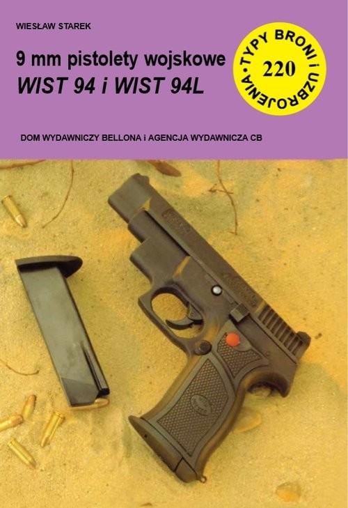 okładka 9 mm pistolety wojskowe WIST 94 i WIST 94L, Książka | Starek Wiesław