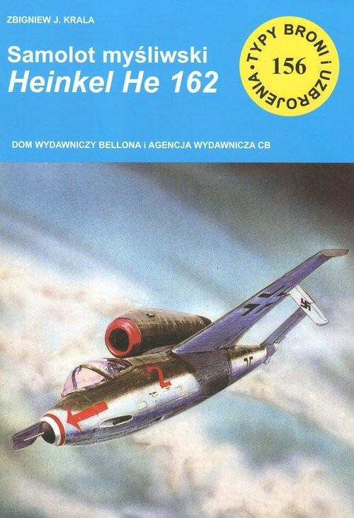 okładka Samolot myśliwski HEINKEL HE 162, Książka | Zbigniew J. Krala