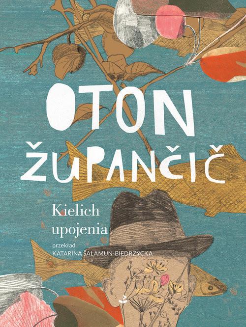 okładka Kielich upojenia, Książka | Župančič Oton