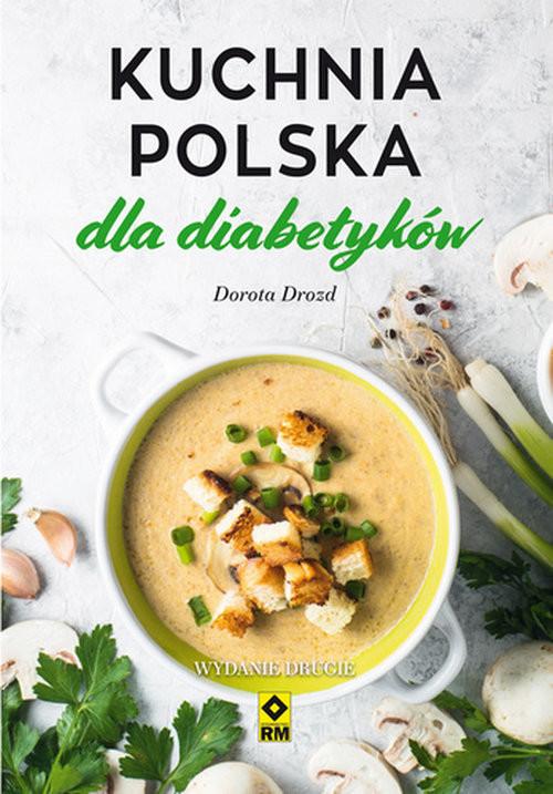 okładka Kuchnia polska dla diabetykówksiążka      Dorota Drozd