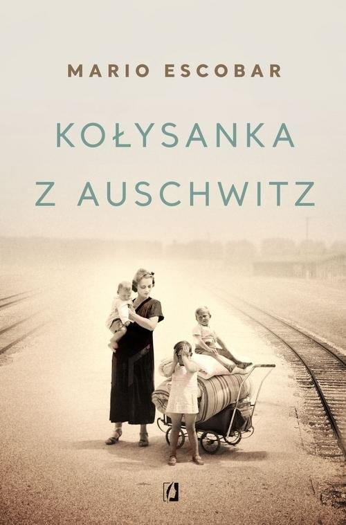 okładka Kołysanka z Auschwitz, Książka | Escobar Mario