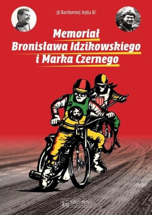okładka Memoriał Bronisława Idzikowskiego i Marka Czernego, Książka | Bartłomiej Jejda
