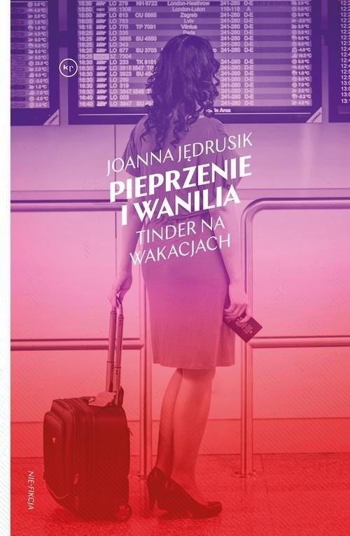 okładka Pieprzenie i wanilia Tinder na wakacjach, Książka | Jędrusik Joanna