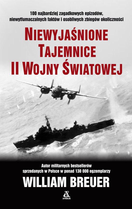 okładka Niewyjaśnione tajemnice II wojny światowej, Książka | Breuer William