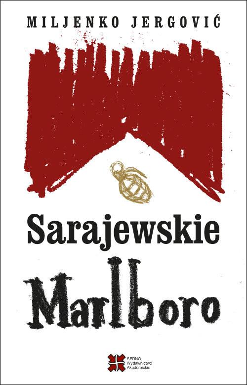 okładka Sarajewskie Marlboro, Książka   Miljenko Jergović