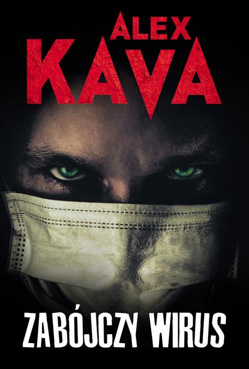 okładka Zabójczy wirus, Książka | Alex Kava