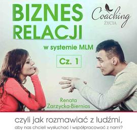 okładka Biznes relacji w systemie MLM. Część 1, Audiobook   Zarzycka-Bienias Renata