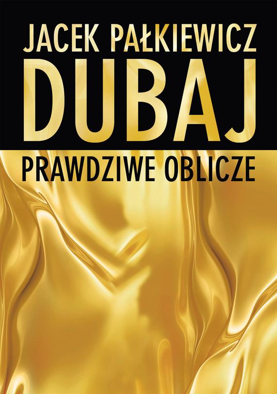 okładka Dubaj. Prawdziwe obliczeebook | epub, mobi | Jacek Pałkiewicz